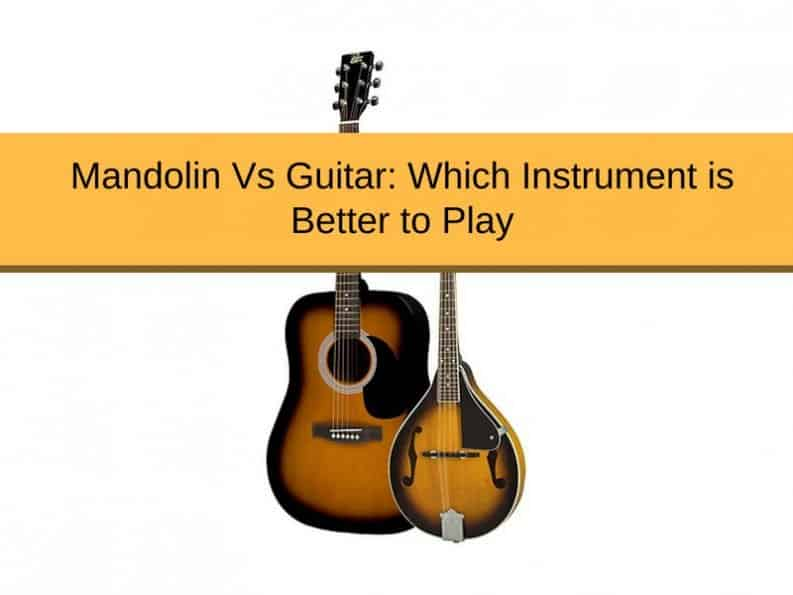mandolin vs guitar: which instrument is better to play