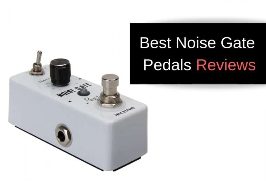 Best Noise Gate Pedals Reviews