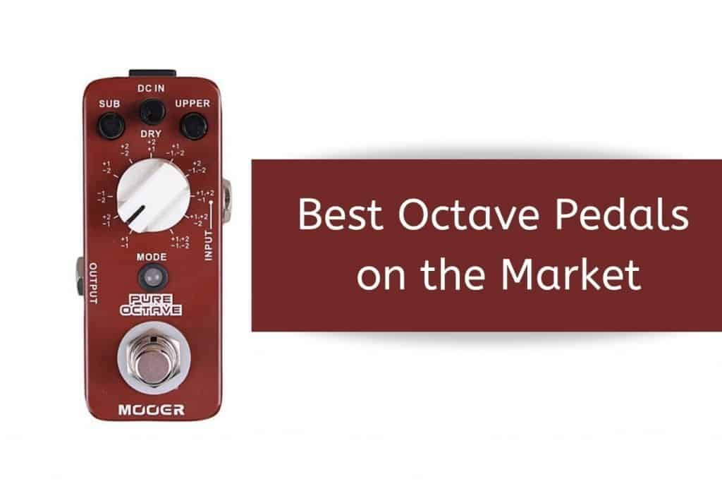 Best Octave Pedals on the Market