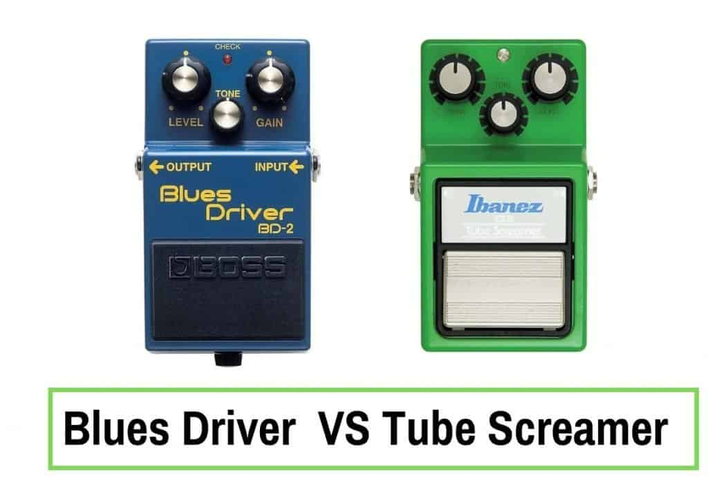 Blues Driver VS Tube Screamer