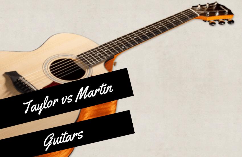 taylor vs martin guitars